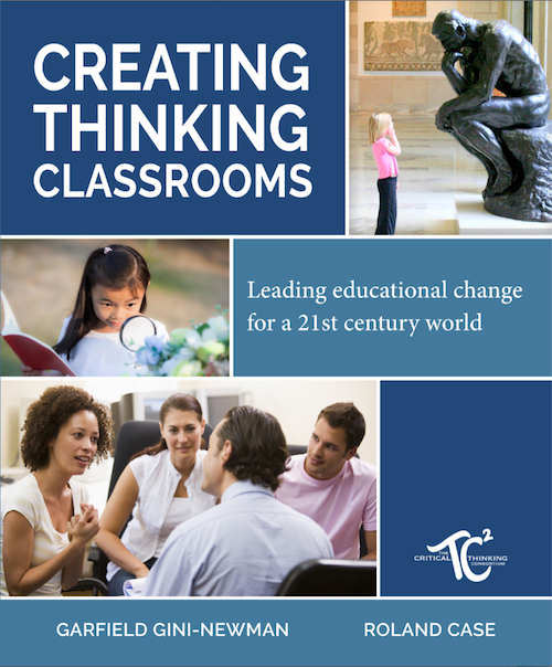 Creating thinking classrooms : leading educational change for a 21st century world