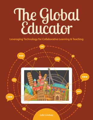 The global educator : leveraging technology for collaborative learning & teaching