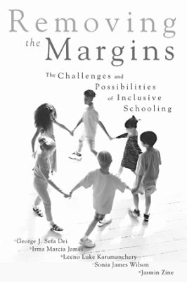 Removing the margins : the challenges and possibilities of inclusive schooling