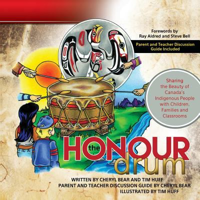 The honour drum : sharing the beauty of Canada's indigenous people with children, families and classroom