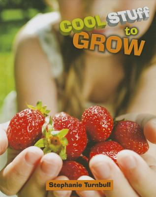 Cool stuff to grow by Stephanie Turnball