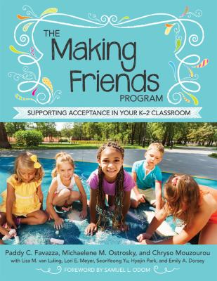 The Making Friends Program : supporting acceptance in your K-2 classroom