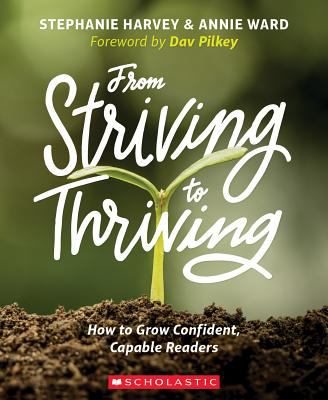 From striving to thriving : how to grow confident capable readers